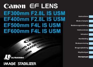 Canon EF 300mm f/2.8L IS USM, EF 400mm f/2.8L IS USM, EF 500mm f/4L IS USM, EF 600mm f/4L IS USM - инструкция по эксплуатации